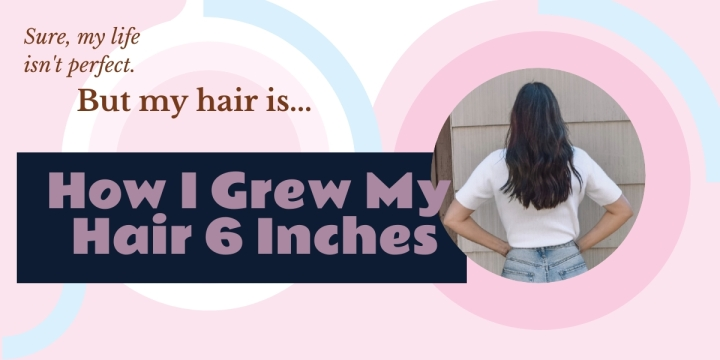 How I grew my Hair 6 inches